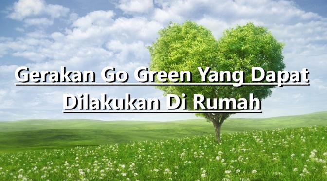 Gerakan Go Green Yang Dapat DI Lakukan Dari Rumah