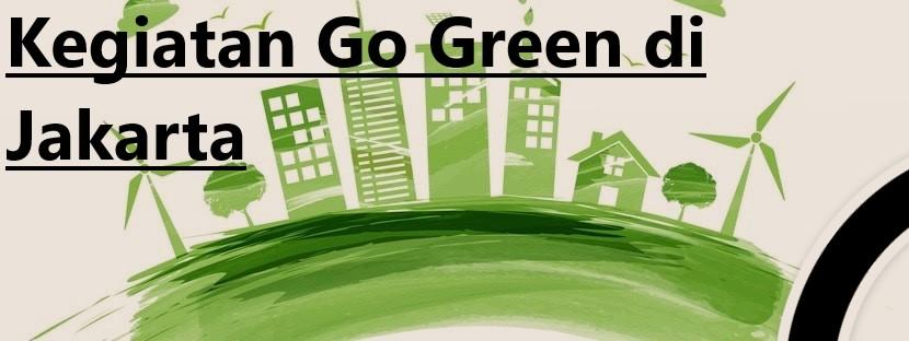 Kegiatan Go green di jakarta