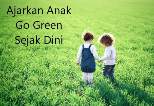 Ajarkan Anak Gerakan Go Green Sejak Dini