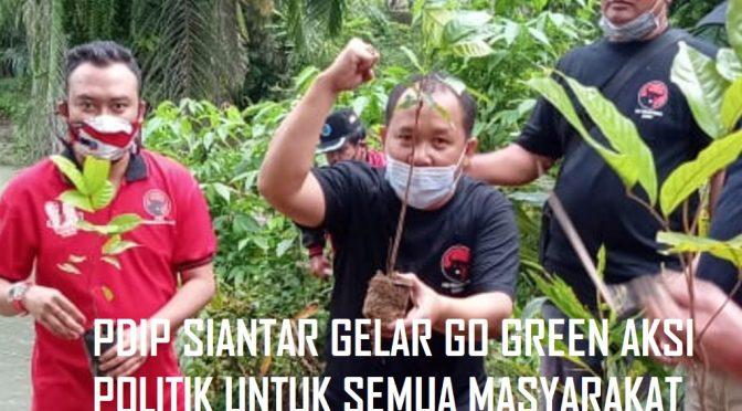 PDIP SIANTAR GELAR GO GREEN AKSI POLITIK UNTUK SEMUA MASYARAKAT