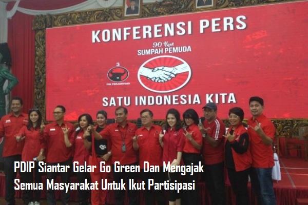 PDIP Siantar Gelar Go Green Dan Mengajak Semua Masyarakat Untuk Ikut Partisipasi