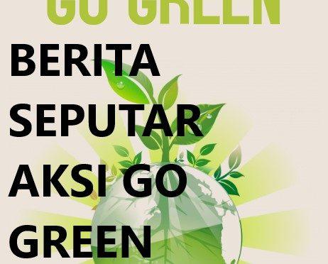 Berita Seputar Aksi Go Green Terpopuler